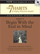 Habit 2 Begin With the End in Mind: The Habit of Vision, Stephen R. Covey