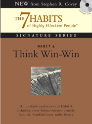 Habit 4 Think Win-Win: The Habit of Mutual Benefit, Stephen R. Covey