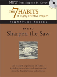 Habit 7 Sharpen the Saw: The Habit of Renewal, Stephen R. Covey