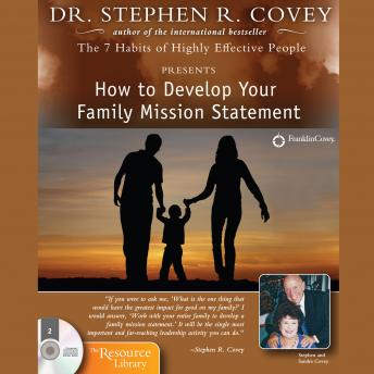 How to Develop Your Family Mission Statement, Stephen R. Covey