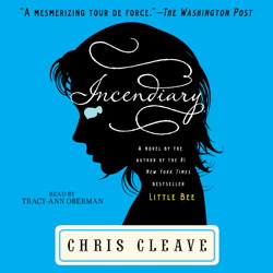 Incendiary: A Novel, Chris Cleave