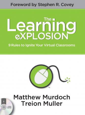 Learning eXPLOSION: 9 Rules to Ignite Your Virtual Classrooms, Treion Muller, Matthew Murdoch
