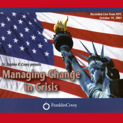Managing Change in Crisis: Covey Live from NYC sample.