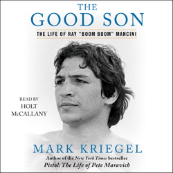 The Good Son: The Life of Ray 'Boom Boom' Mancini