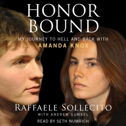 Honor Bound: My Journey to Hell and Back with Amanda Knox, Raffaele Sollecito, Andrew Gumbel