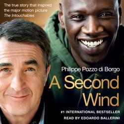 Second Wind: The True Story that Inspired the Motion Picture The Intouchables, Philippe Pozzo di Borgo