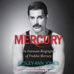 Mercury: An Intimate Biography of Freddie Mercury, Lesley-Ann Jones