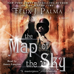 Map of the Sky: A Novel, Félix J. Palma