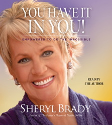 You Have It In You: Empowered To Do The Impossible, Sheryl Brady