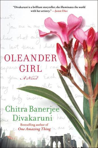 Oleander Girl: A Novel, Chitra Banerjee Divakaruni