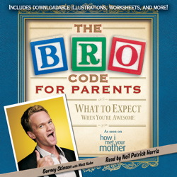 Bro Code for Parents: What to Expect When You're Awesome, Matt Kuhn, Barney Stinson