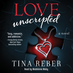 Love Unscripted: The Love Series, Book 1, Tina Reber