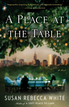 Place at the Table: A Novel, Susan Rebecca White
