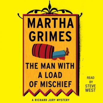 Man With a Load of Mischief, Martha Grimes