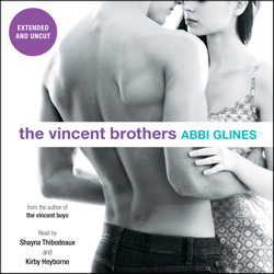 Vincent Brothers -- Extended and Uncut, Abbi Glines