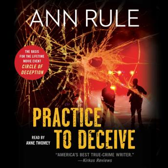 Practice to Deceive, Audio book by Ann Rule