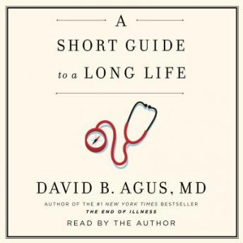Download Short Guide to a Long Life by David B. Agus