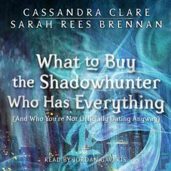 What to Buy the Shadowhunter Who Has Everything: (And Who You're Not Officially Dating Anyway)