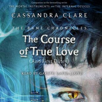 Course of True Love (and First Dates), Maureen Johnson, Sarah Rees Brennan, Cassandra Clare