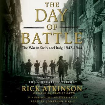 Download Day of Battle: The War in Sicily and Italy, 1943-1944 by Rick Atkinson