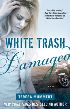 White Trash Damaged, Teresa Mummert