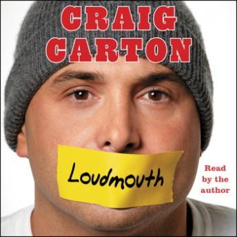 Loudmouth: Tales (and Fantasies) of Sports, Sex, and Salvation from Behind the Microphone, Craig Carton