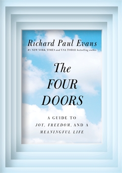 Four Doors: A Guide to Joy, Freedom, and a Meaningful Life, Richard Paul Evans