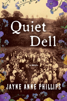 Quiet Dell: A Novel, Jayne Anne Phillips