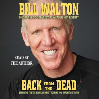 Back From the Dead, Bill Walton