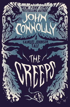 Creeps: A Samuel Johnson Tale, John Connolly