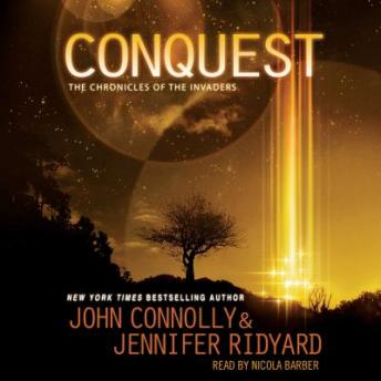 Conquest: The Chronicles of the Invaders: Book 1, Jennifer Ridyard, John Connolly