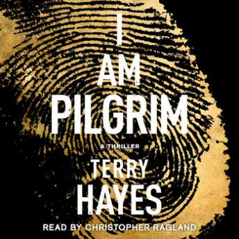Download I Am Pilgrim: A Thriller by Terry Hayes