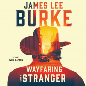 Wayfaring Stranger: A Novel, James Lee Burke