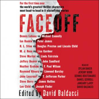 FaceOff, Peter James, M. J. Rose, F. Paul Wilson, Linwood Barclay, Raymond Khoury, Heather Graham, R.L. Stine, T. Jefferson Parker, John Lescroart, Steve Berry, Lisa Gardner, Ian Rankin, James Rollins, Lee Child, Joseph Finder, John Sandford, Lincoln Child, Douglas Preston, Jeffery Deaver, Steve Martini, Linda Fairstein, Dennis Lehane, Michael Connelly