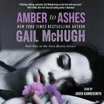 Amber to Ashes: A Novel, Gail McHugh