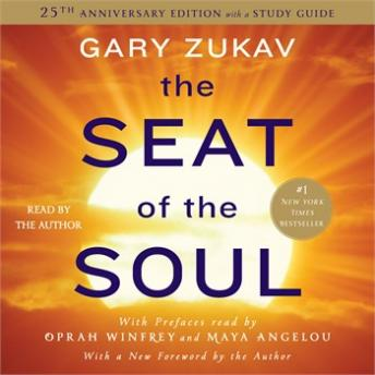 Seat of the Soul: 25TH Anniversary Edition, Gary Zukav