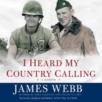 I Heard My Country Calling: A Memoir, James Webb