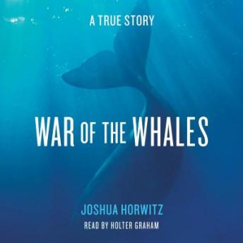Download War of the Whales: A True Story by Joshua Horwitz