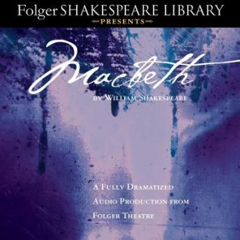 Download Macbeth: Fully Dramatized Audio Edition by William Shakespeare