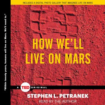 How We'll Live on Mars, Stephen Petranek