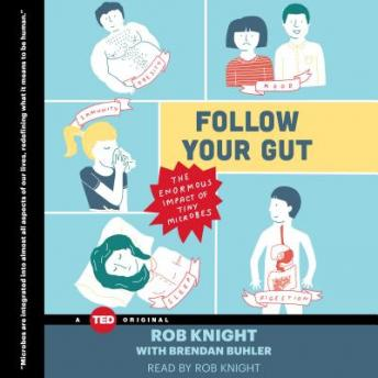 Download Follow Your Gut: The Enormous Impact of Tiny Microbes by Rob Knight