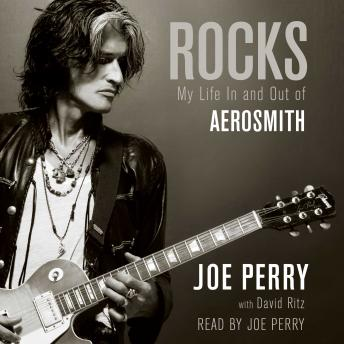 Rocks: My Life In and Out of Aerosmith, Audio book by Joe Perry