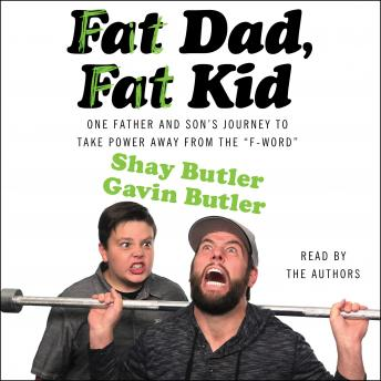 Fat Dad, Fat Kid, Gavin Butler, Shay Butler