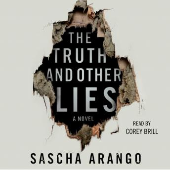 Truth and Other Lies: A Novel, Sascha Arango