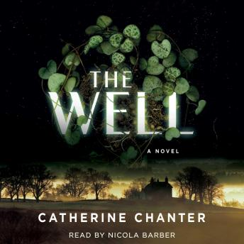 Well: A Novel, Catherine Chanter