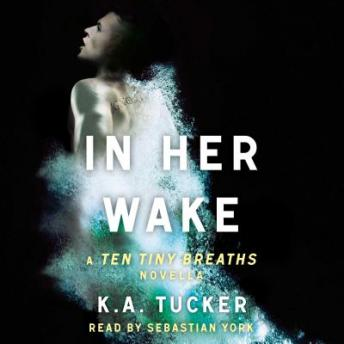 In Her Wake: A Ten Tiny Breaths Novella