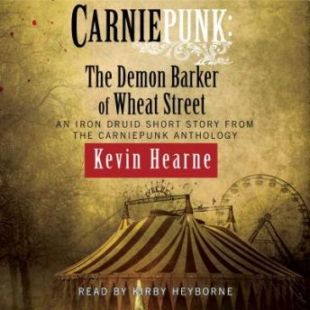 Download Carniepunk: The Demon Barker of Wheat Street by Kevin Hearne
