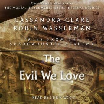 Evil We Love, Robin Wasserman, Cassandra Clare
