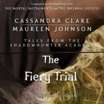 Fiery Trial, Maureen Johnson, Cassandra Clare