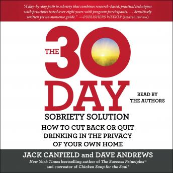 30-Day Sobriety Solution: How to Cut Back or Quit Drinking in the Privacy of Your Own Home, Dave Andrews, Jack Canfield